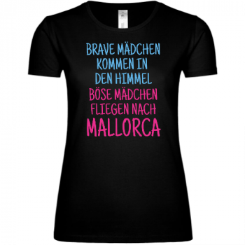 Brave Mädchen kommen in den Himmel - Mallorca Frauen T-Shirt