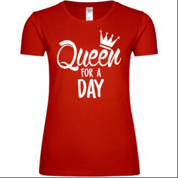 Queen For A Day Frauen T-Shirt