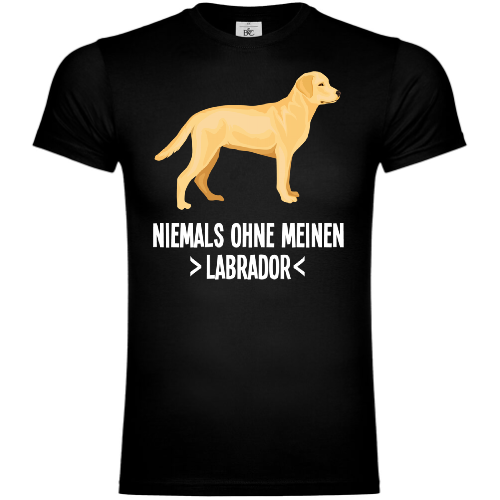 Niemals ohne meinen Labrador T-Shirt