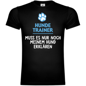 Hundetrainer Spruch T-Shirt