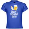 Daddy's Drinking Buddy Baby T-Shirt