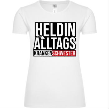 Heldin Des Alltags Krankenschweser Frauen T-Shirt