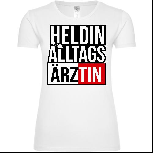 Heldin Des Alltags Ärztin Frauen T-Shirt