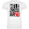 Held Des Alltags Arzt T-Shirt