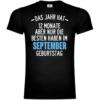 Das Jahr hat 12 Monate aber nur die besten im September T-Shirt