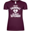 The Best Grandmas Are Born In September Frauen T-Shirt