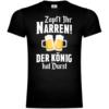 Zapft Ihr Narren der König hat Durst T-Shirt