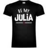 Be My Julia T-Shirt