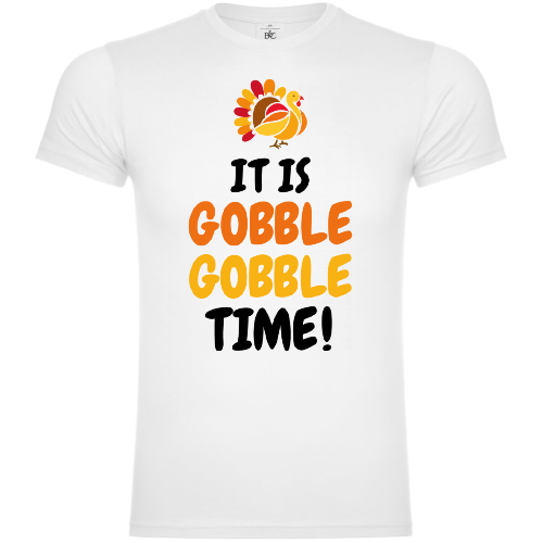 It Is Gobble Gobble Time T-Shirt
