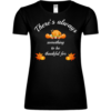 There's Always Something Frauen T-Shirt