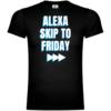 Alexa Skip To Friday T-Shirt
