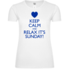 Keep Calm And Relax It's Sunday Frauen T-Shirt