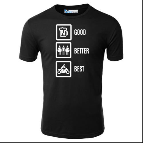 Good Better Best Motorcycle T-Shirt
