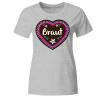 Braut Lebkuchenherz Frauen T-Shirt