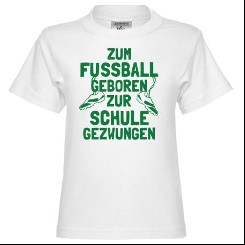 Zum Fussball gebohren zur Schule gezwungen Kinder T-Shirt