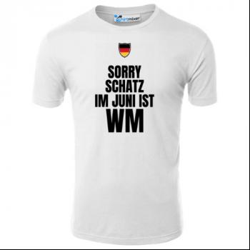 Sorry Schatz im Juni ist WM T-Shirt