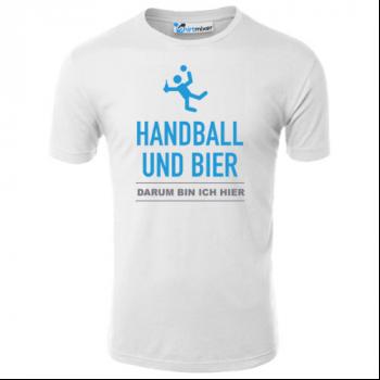 Handball und Bier, darum bin ich hier T-Shirt