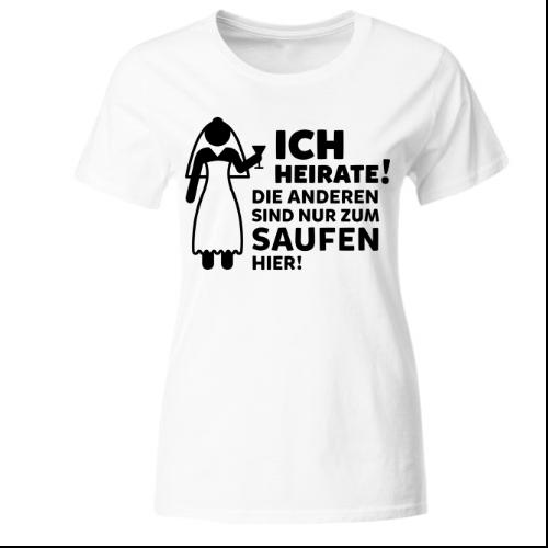 Ich heirate hochzeit saufen Frauen T-Shirt