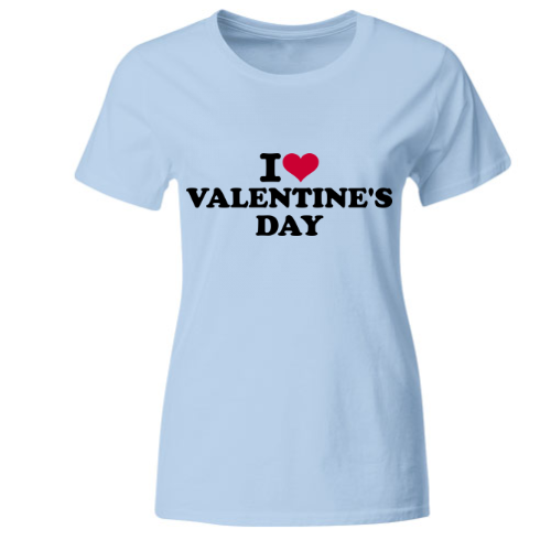 I love Valentine's Day Frauen T-Shirt