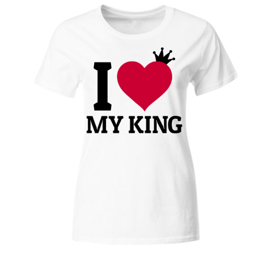 I love my King Frauen T-Shirt