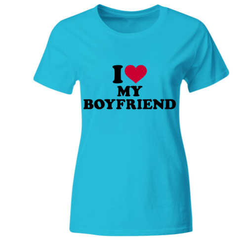I love my Boyfriend Frauen T-Shirt