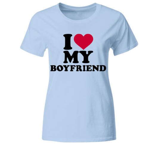 I love my Boyfriend Frauen T-Shirt