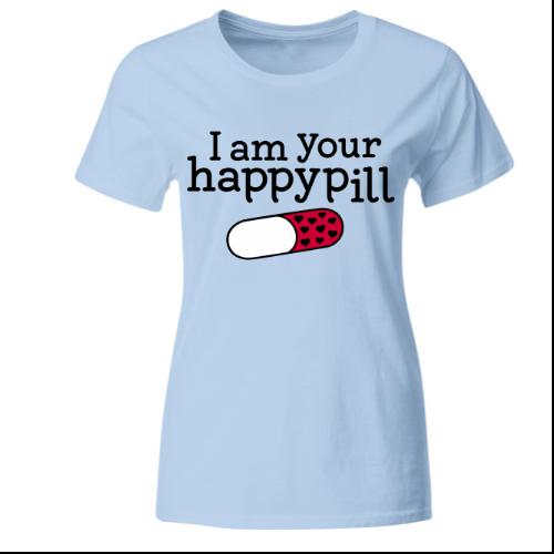 I am your happypill Liebe Frauen T-Shirt